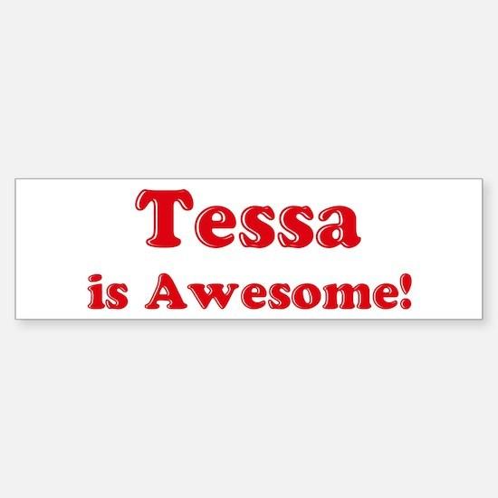Tessa is Awesome Bumper Car Car Sticker