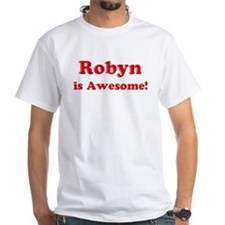 Robyn is Awesome Shirt