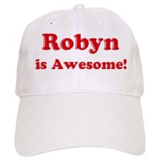 Robyn is Awesome Baseball Cap
