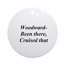 Woodward Been There Cruised That Ornament (Round)