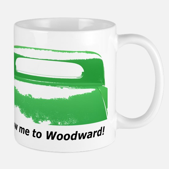 Follow Me To Woodward Mug