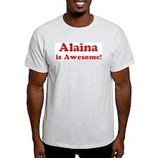 Alaina is Awesome Ash Grey T-Shirt