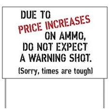 Due to price increases... Yard Sign