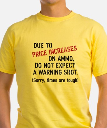Due to price increases... T-Shirt