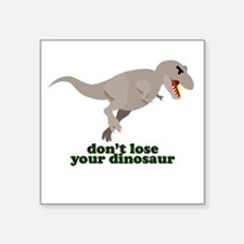 Don't Lose Your Dinosaur Sticker