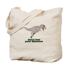Don't Lose Your Dinosaur Tote Bag