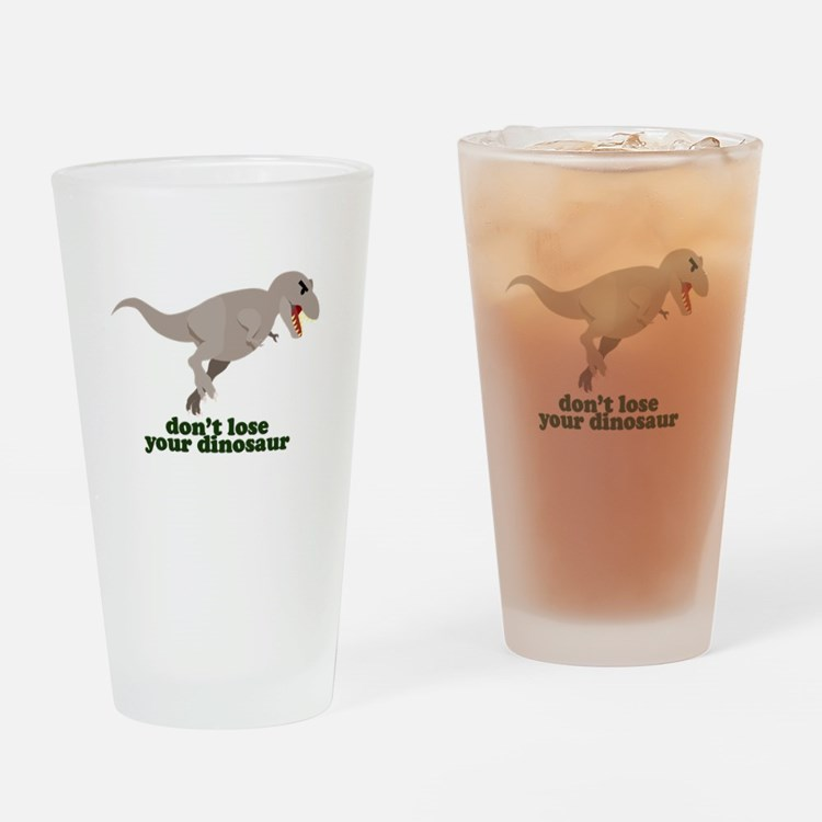 Don't Lose Your Dinosaur Drinking Glass