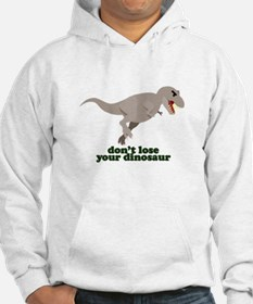 Don't Lose Your Dinosaur Hoodie