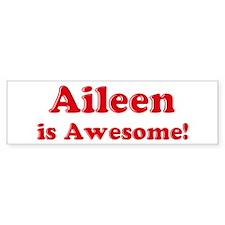 Aileen is Awesome Bumper Bumper Sticker
