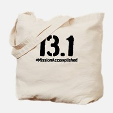 Half Marathon: 13.1 Mission Accomplished Tote Bag