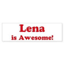 Lena is Awesome Bumper Car Sticker