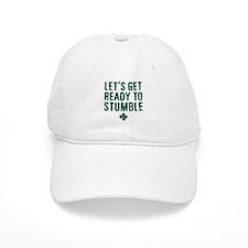 Ready to Stumble Baseball Cap