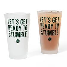 Ready to Stumble Drinking Glass