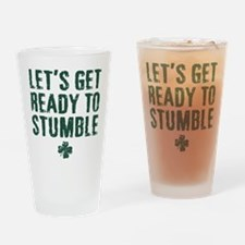 Ready to Stumble Drinking Glass