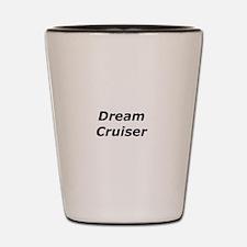 Dream Cruiser Shot Glass