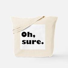 Oh, Sure. Tote Bag