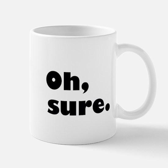 Oh, Sure. Mug