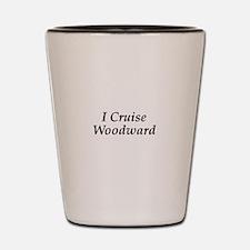 I Cruise Woodward Shot Glass