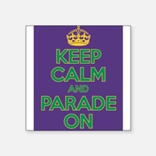 Keep Calm and Parade On Sticker