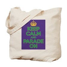 Keep Calm and Parade On Tote Bag