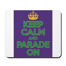 Keep Calm and Parade On Mousepad