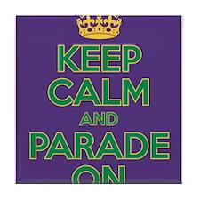 Keep Calm and Parade On Tile Coaster