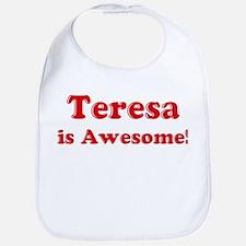 Teresa is Awesome Bib