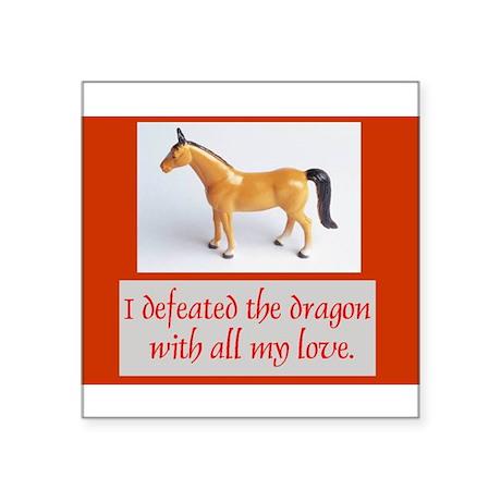 "I Defeated The Dragon Square Sticker 3"" x 3"""