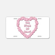 You Stole My Heart Aluminum License Plate