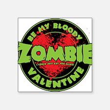 Be My Bloody Zombie Valentine! Sticker