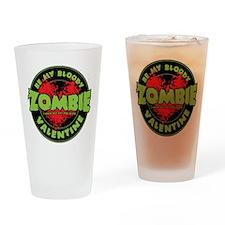 Be My Bloody Zombie Valentine! Drinking Glass