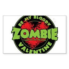 Be My Bloody Zombie Valentine! Decal