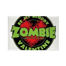 Be My Bloody Zombie Valentine! Rectangle Magnet