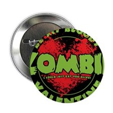 """Be My Bloody Zombie Valentine! 2.25"""" Button"""