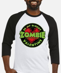 Be My Bloody Zombie Valentine! Baseball Jersey