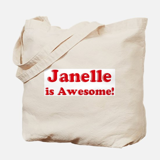 Janelle is Awesome Tote Bag
