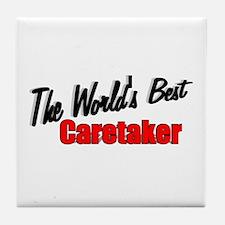 """The World's Best Caretaker"" Tile Coaster"