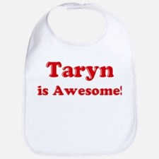 Taryn is Awesome Bib