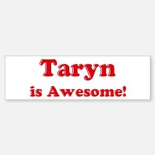 Taryn is Awesome Bumper Car Car Sticker