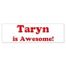 Taryn is Awesome Bumper Car Sticker