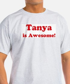 Tanya is Awesome Ash Grey T-Shirt