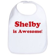 Shelby is Awesome Bib