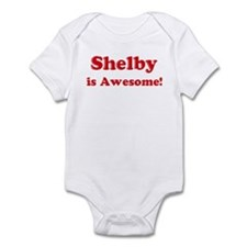 Shelby is Awesome Infant Bodysuit