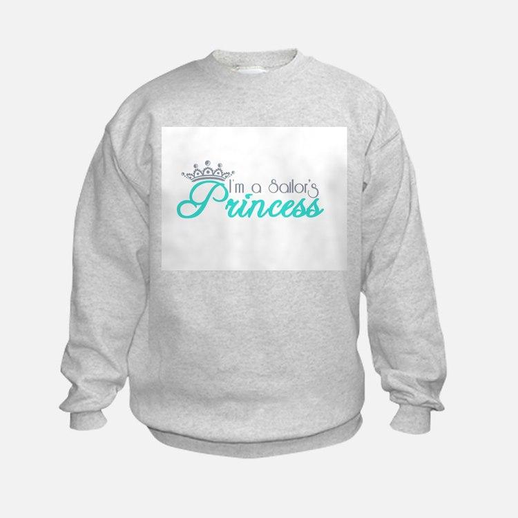 I'm a sailor's Princess!! Sweatshirt