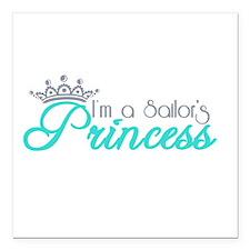 "I'm a sailor's Princess!! Square Car Magnet 3"" x 3"
