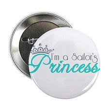 "I'm a sailor's Princess!! 2.25"" Button"