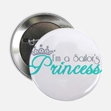 "I'm a sailor's Princess!! 2.25"" Button"
