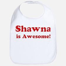 Shawna is Awesome Bib