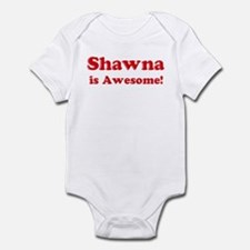 Shawna is Awesome Infant Bodysuit