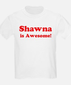 Shawna is Awesome Kids T-Shirt